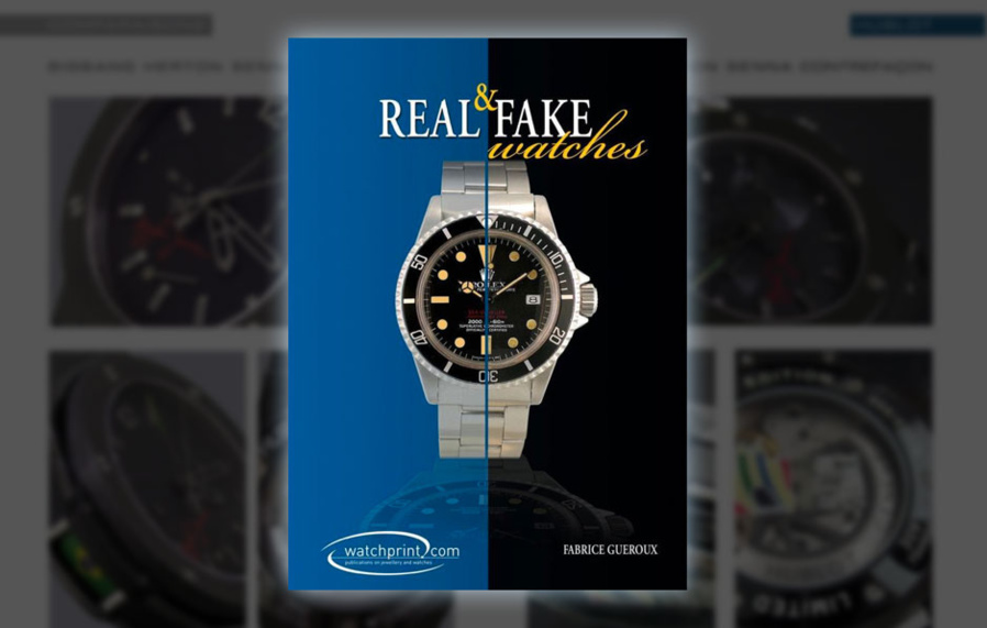 """""""Real & fake watches,"""" the essential book on fake watches"""